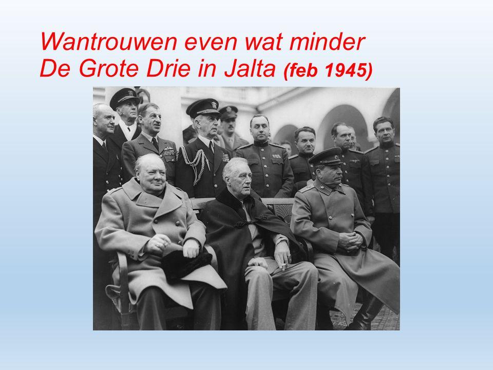 Wantrouwen even wat minder De Grote Drie in Jalta (feb 1945)