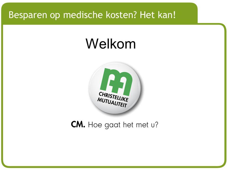 # Besparen op medische kosten? Het kan! Welkom