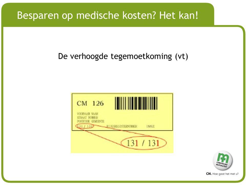 # Besparen op medische kosten? Het kan! De verhoogde tegemoetkoming (vt)