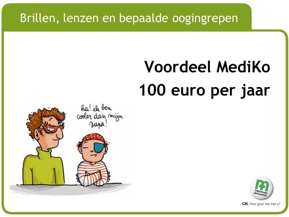 # Brillen, lenzen en bepaalde oogingrepen Voordeel MediKo 100 euro per jaar