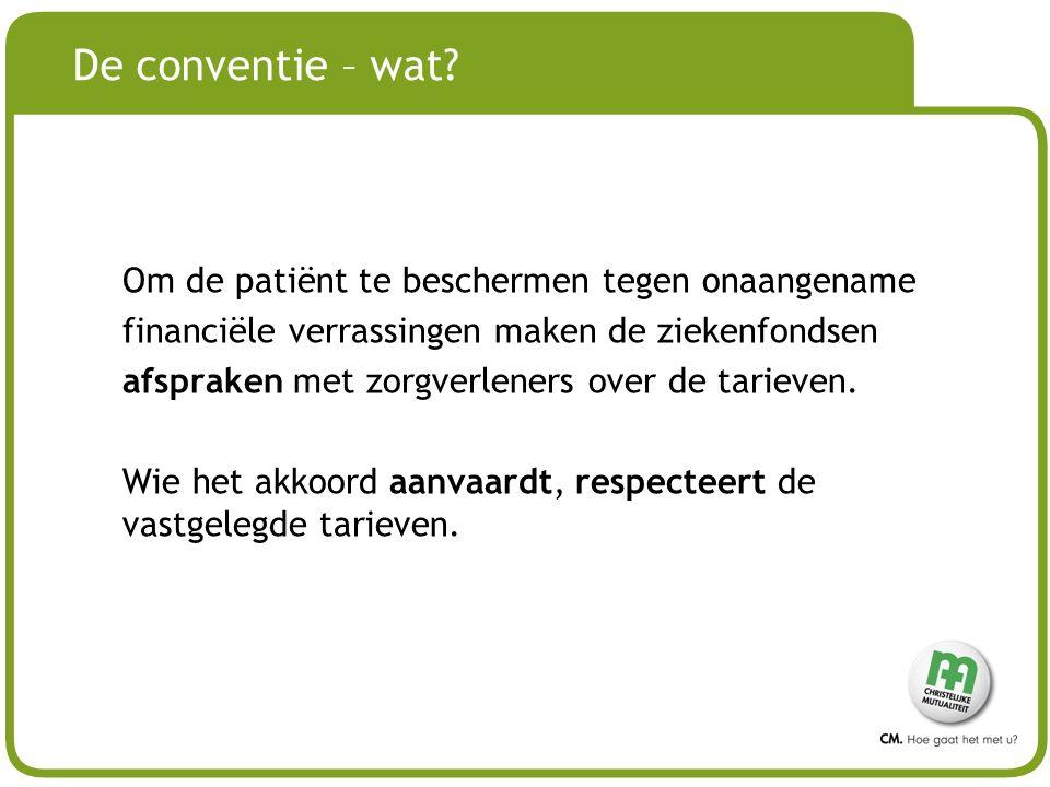 # De conventie – wat? Om de patiënt te beschermen tegen onaangename financiële verrassingen maken de ziekenfondsen afspraken met zorgverleners over de