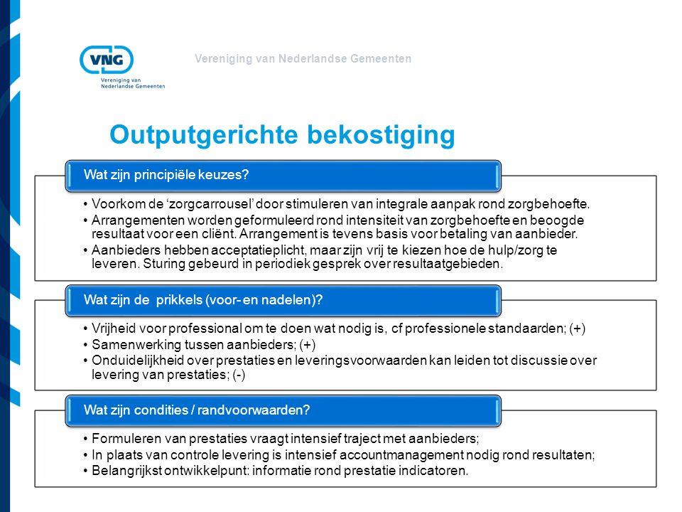 Vereniging van Nederlandse Gemeenten Voorkom de 'zorgcarrousel' door stimuleren van integrale aanpak rond zorgbehoefte.