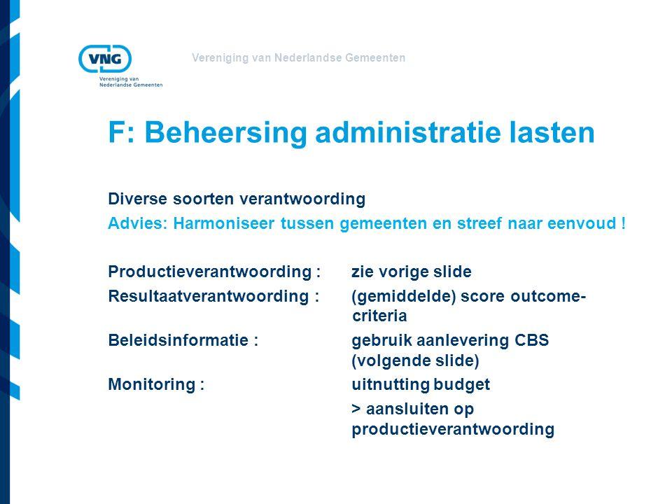Vereniging van Nederlandse Gemeenten Diverse soorten verantwoording Advies: Harmoniseer tussen gemeenten en streef naar eenvoud .