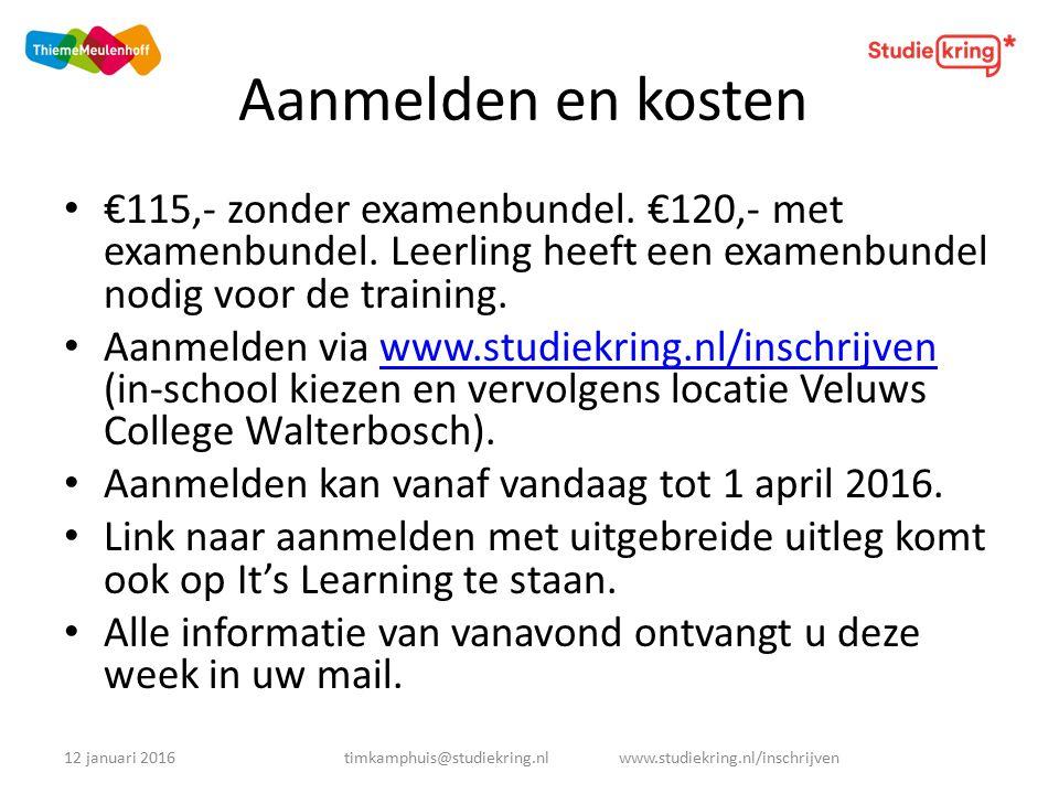 Aanmelden en kosten €115,- zonder examenbundel. €120,- met examenbundel.