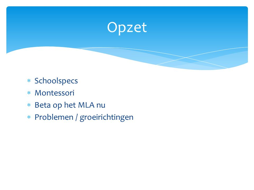  Keuze voor NG/NT achtige profielen ongeveer even groot als EM en CM achtige profielen samen  Betaverdiepingsklas en ontwerpklas in 1 e en 2 e jaar (naast sportklas, muzische kunstklas en beeldende kunstklas)  Geen NLT  Minder goed neergezet dan ander vakken  Waarom minder:  Montessori ouders komen vanuit de alternatieve sfeer  Invloed van de culturele profiel van de stad Amsterdam  Beta-vakken eisen discipline wat minder leuk is Beta op het MLA nu