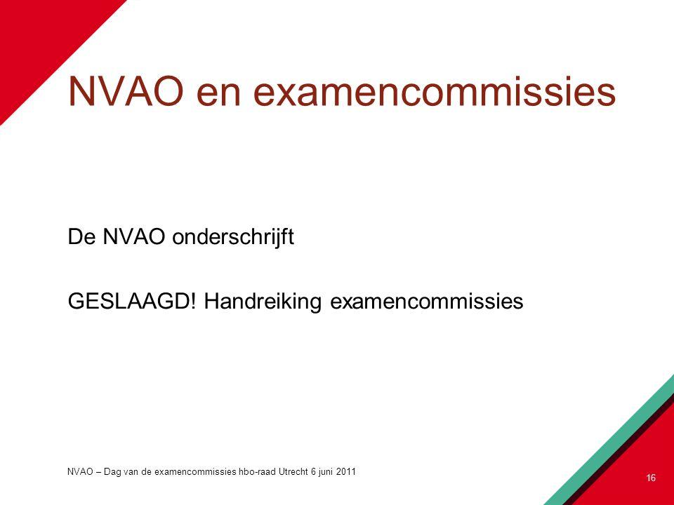 NVAO en examencommissies De NVAO onderschrijft GESLAAGD.