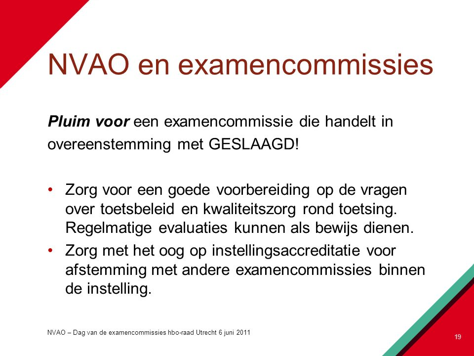 NVAO en examencommissies Pluim voor een examencommissie die handelt in overeenstemming met GESLAAGD.