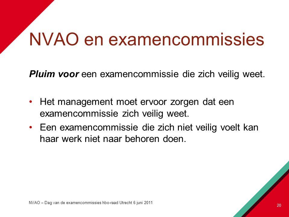 NVAO en examencommissies Pluim voor een examencommissie die zich veilig weet. Het management moet ervoor zorgen dat een examencommissie zich veilig we