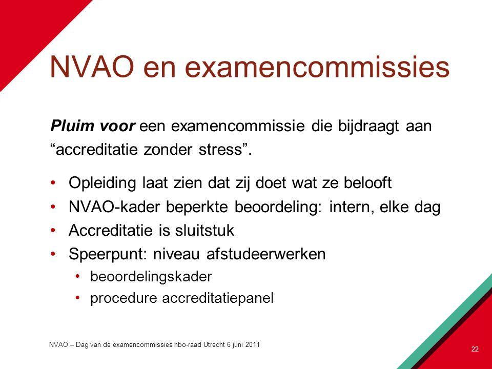 NVAO en examencommissies Pluim voor een examencommissie die bijdraagt aan accreditatie zonder stress .