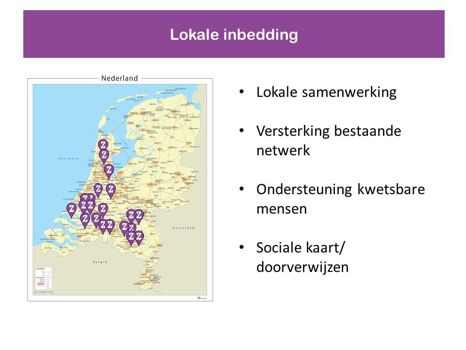 Lokale inbedding Lokale samenwerking Versterking bestaande netwerk Ondersteuning kwetsbare mensen Sociale kaart/ doorverwijzen