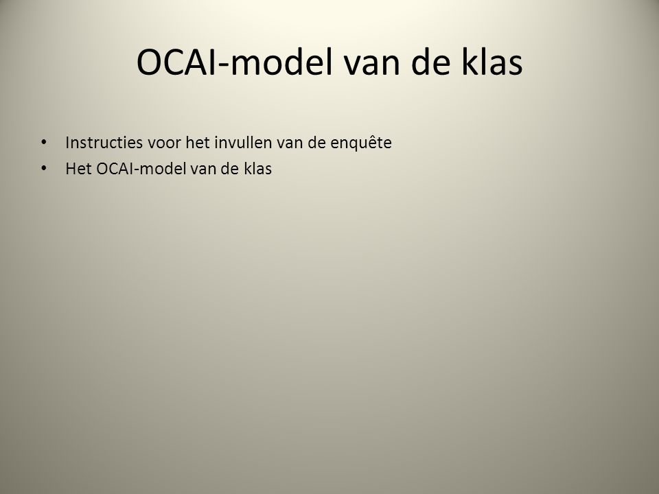 Onze visie Het OCAI-model is een goede oplossing om binnen een korte tijd een goed beeld van de huidige en de gewenste cultuur van een grote organisatie te krijgen.