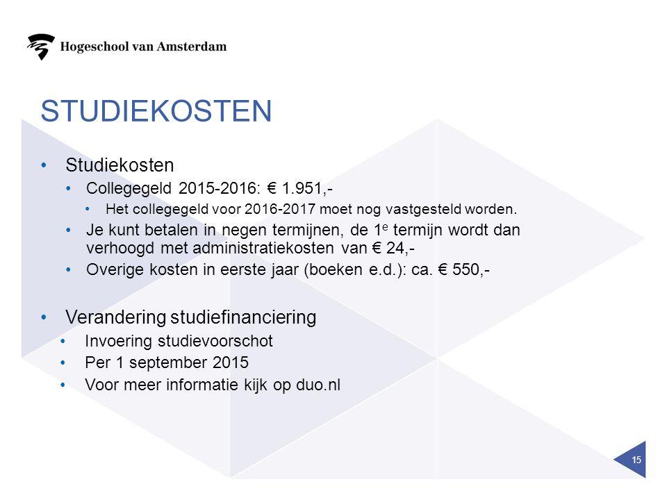 STUDIEKOSTEN Studiekosten Collegegeld 2015-2016: € 1.951,- Het collegegeld voor 2016-2017 moet nog vastgesteld worden. Je kunt betalen in negen termij