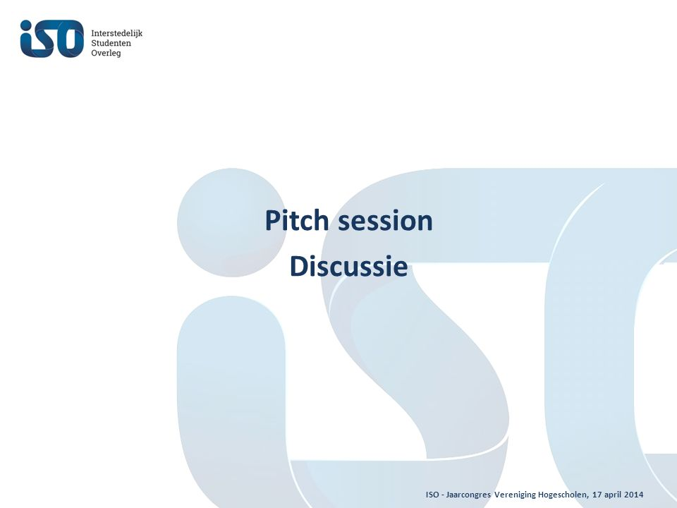 ISO - Jaarcongres Vereniging Hogescholen, 17 april 2014 Pitch session Discussie