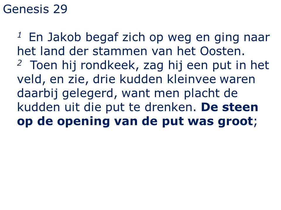 Genesis 29 1 En Jakob begaf zich op weg en ging naar het land der stammen van het Oosten.