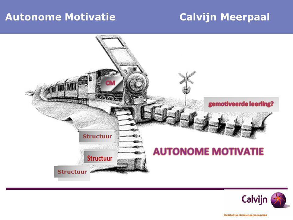Calvijn Meerpaal Onderwijs op Maat Calvijn Meerpaal Autonome Motivatie Calvijn Meerpaal