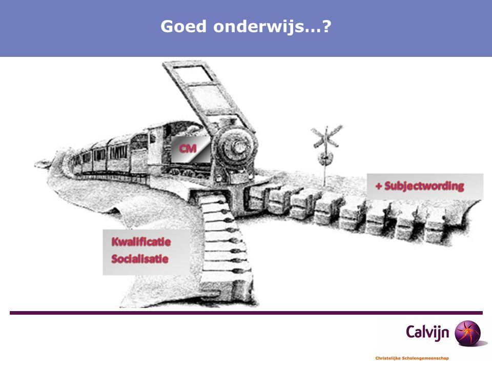 Onderwijs op Maat Calvijn Meerpaal Goed onderwijs…?