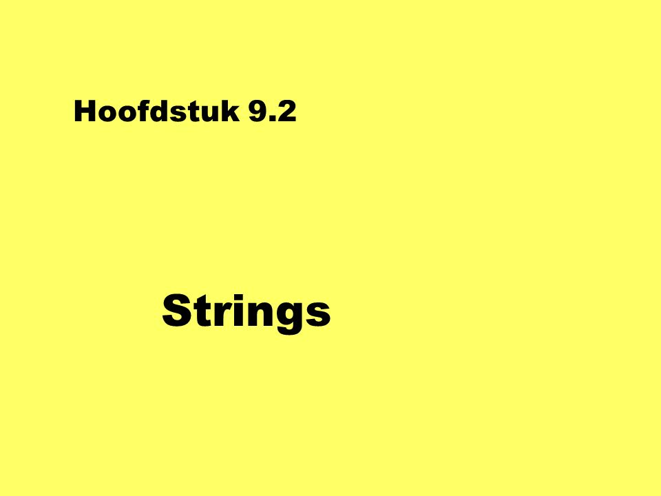 Hoofdstuk 9.2 Strings