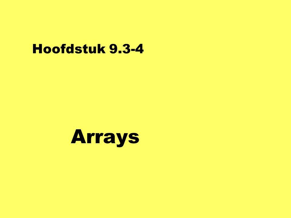 Hoofdstuk 9.3-4 Arrays