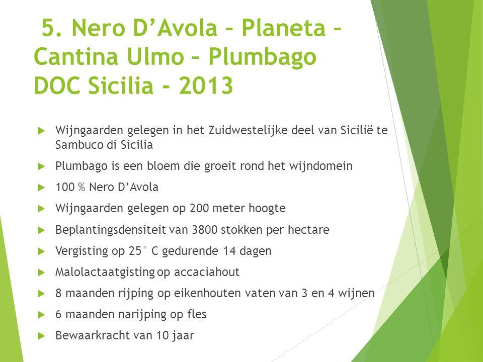 5. Nero D'Avola – Planeta – Cantina Ulmo – Plumbago DOC Sicilia - 2013  Wijngaarden gelegen in het Zuidwestelijke deel van Sicilië te Sambuco di Sici
