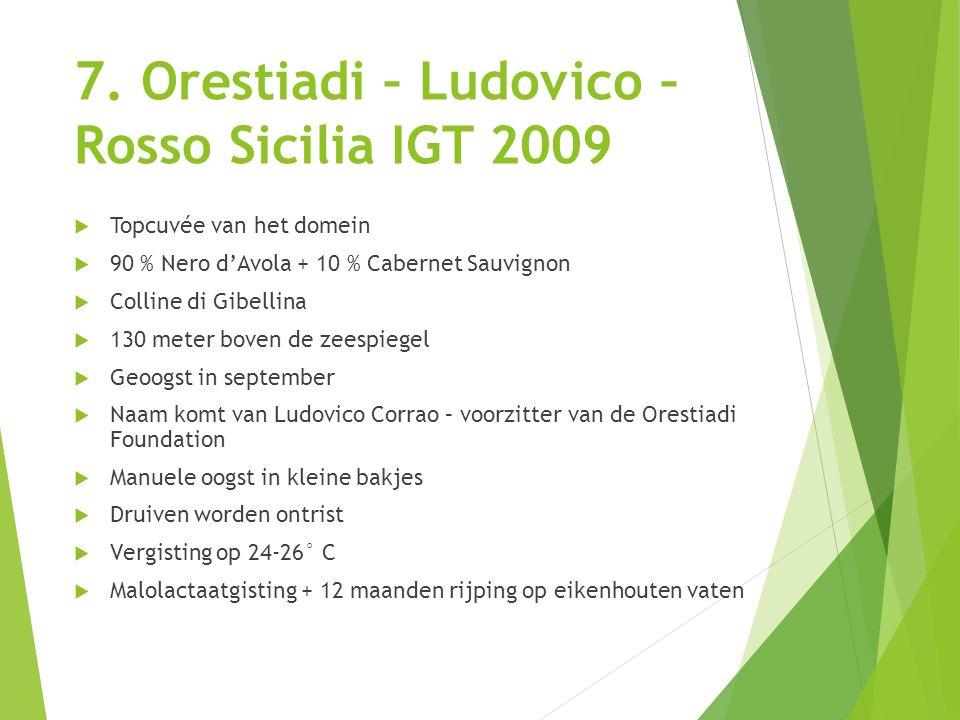 7. Orestiadi – Ludovico – Rosso Sicilia IGT 2009  Topcuvée van het domein  90 % Nero d'Avola + 10 % Cabernet Sauvignon  Colline di Gibellina  130