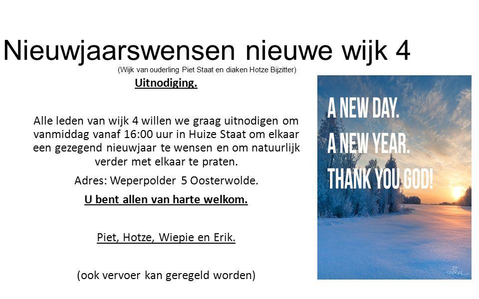 Nieuwjaarswensen nieuwe wijk 4 (Wijk van ouderling Piet Staat en diaken Hotze Bijzitter) Uitnodiging.
