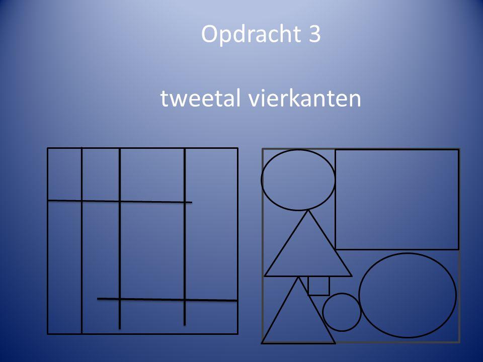 Opdracht 3 tweetal vierkanten