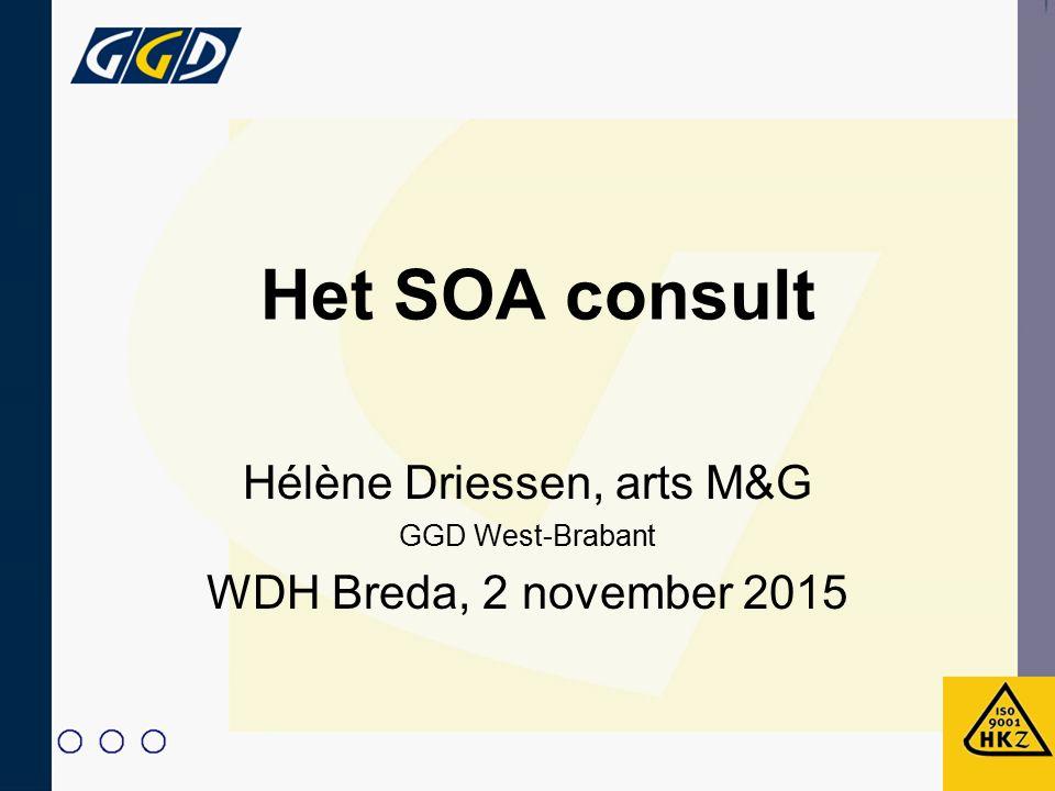 Het SOA consult Hélène Driessen, arts M&G GGD West-Brabant WDH Breda, 2 november 2015
