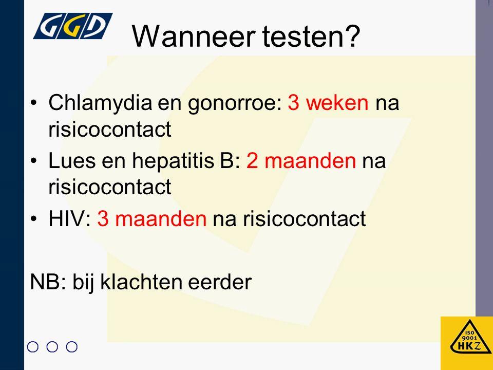 Wanneer testen? Chlamydia en gonorroe: 3 weken na risicocontact Lues en hepatitis B: 2 maanden na risicocontact HIV: 3 maanden na risicocontact NB: bi