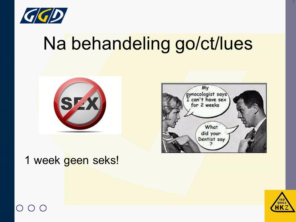 Na behandeling go/ct/lues 1 week geen seks!