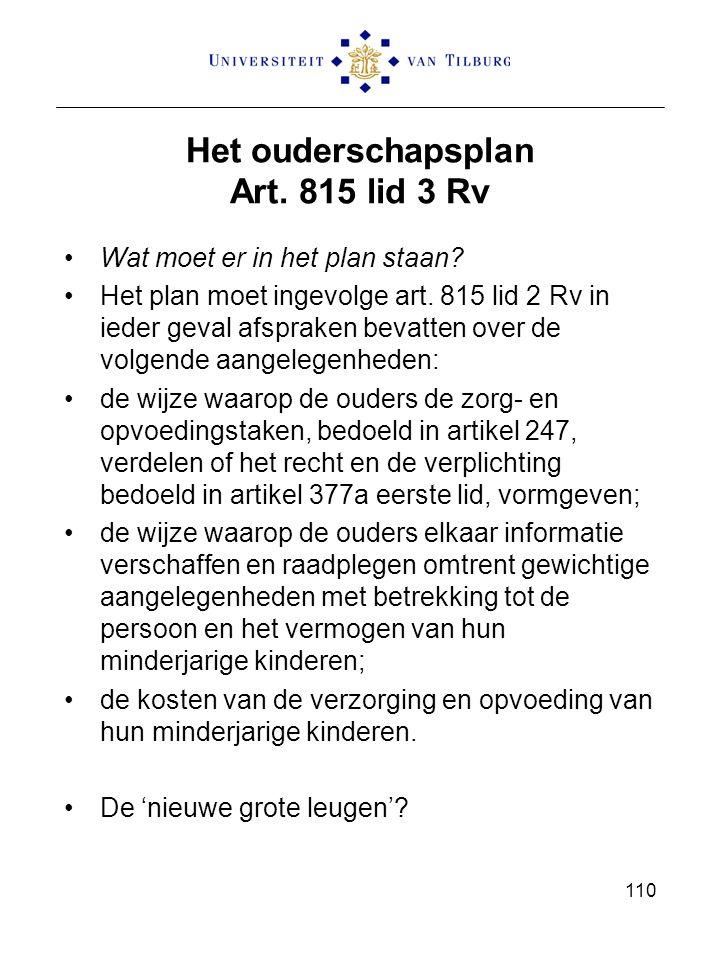 110 Het ouderschapsplan Art. 815 lid 3 Rv Wat moet er in het plan staan.