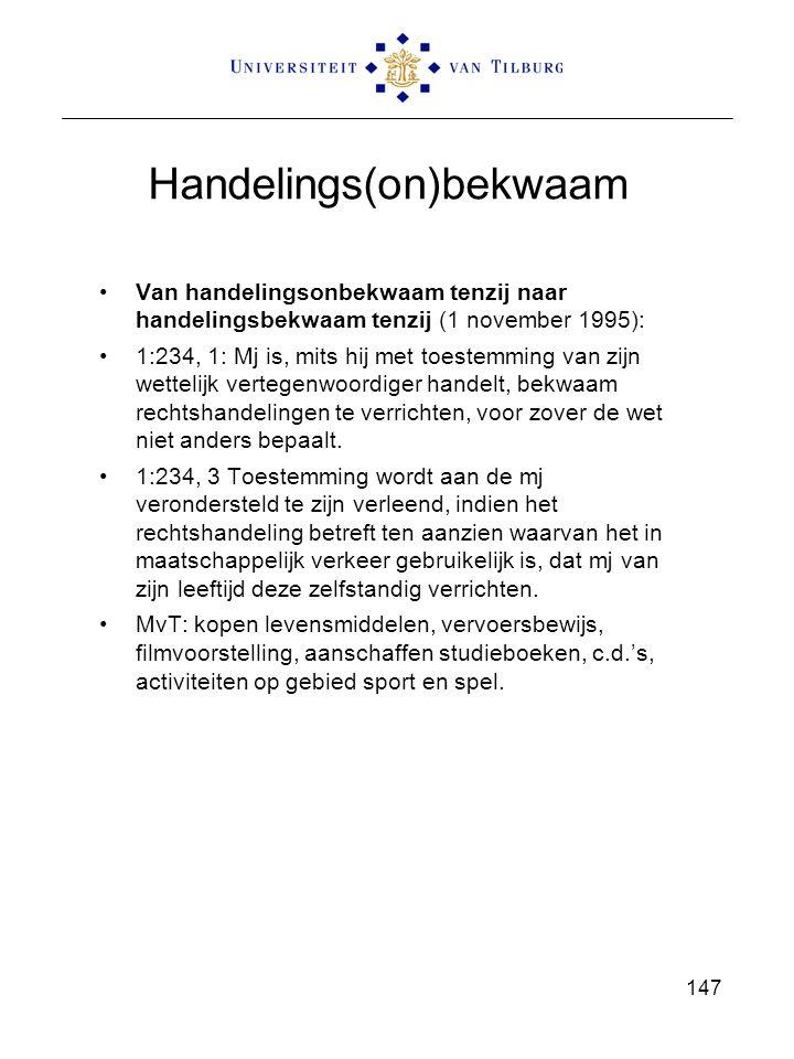Handelings(on)bekwaam Van handelingsonbekwaam tenzij naar handelingsbekwaam tenzij (1 november 1995): 1:234, 1: Mj is, mits hij met toestemming van zi