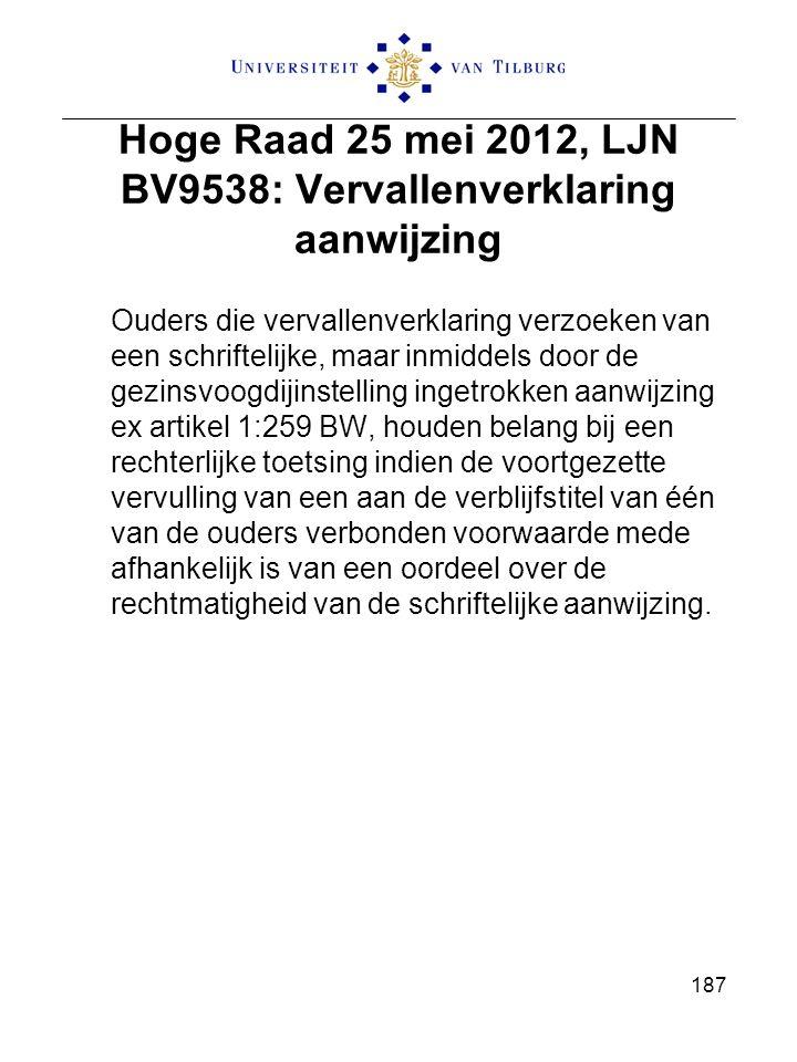 Hoge Raad 25 mei 2012, LJN BV9538: Vervallenverklaring aanwijzing Ouders die vervallenverklaring verzoeken van een schriftelijke, maar inmiddels door