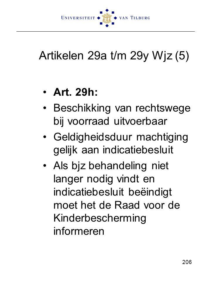Artikelen 29a t/m 29y Wjz (5) Art. 29h: Beschikking van rechtswege bij voorraad uitvoerbaar Geldigheidsduur machtiging gelijk aan indicatiebesluit Als