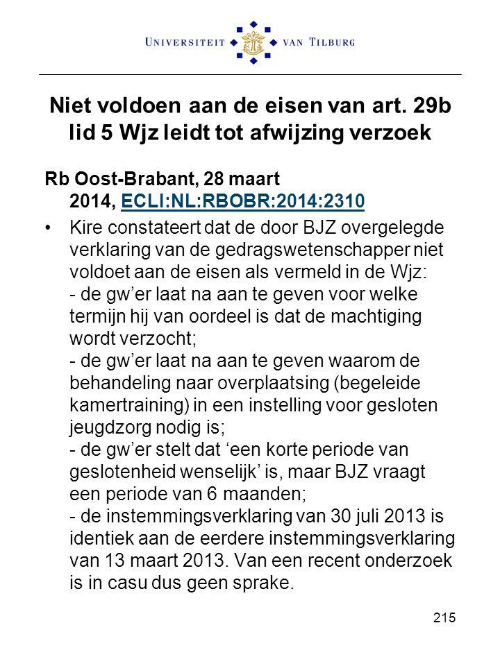 Niet voldoen aan de eisen van art. 29b lid 5 Wjz leidt tot afwijzing verzoek Rb Oost-Brabant, 28 maart 2014, ECLI:NL:RBOBR:2014:2310 ECLI:NL:RBOBR:201