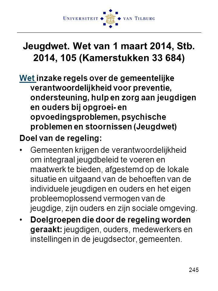 Jeugdwet. Wet van 1 maart 2014, Stb. 2014, 105 (Kamerstukken 33 684) Wet Wet inzake regels over de gemeentelijke verantwoordelijkheid voor preventie,