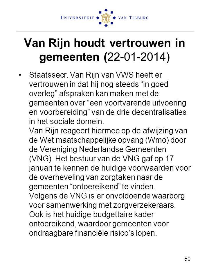 """Van Rijn houdt vertrouwen in gemeenten (22-01-2014) Staatssecr. Van Rijn van VWS heeft er vertrouwen in dat hij nog steeds """"in goed overleg"""" afspraken"""