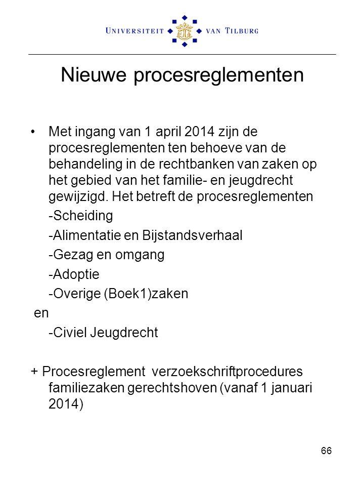 Nieuwe procesreglementen Met ingang van 1 april 2014 zijn de procesreglementen ten behoeve van de behandeling in de rechtbanken van zaken op het gebie