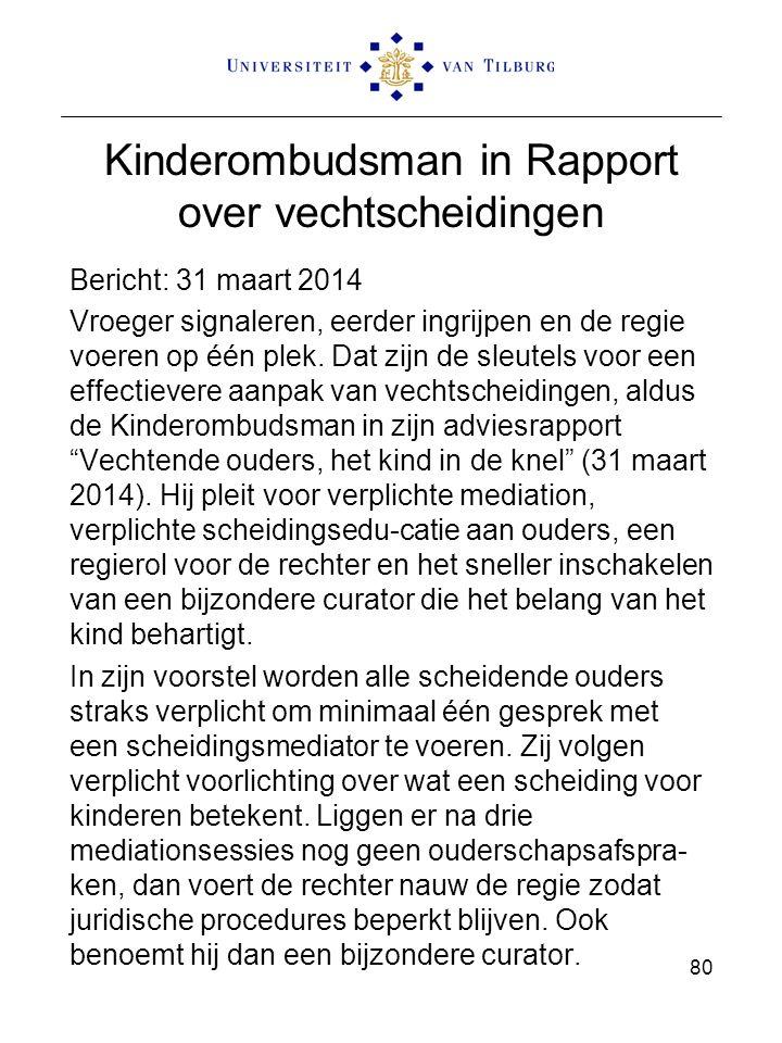 Kinderombudsman in Rapport over vechtscheidingen Bericht: 31 maart 2014 Vroeger signaleren, eerder ingrijpen en de regie voeren op één plek. Dat zijn