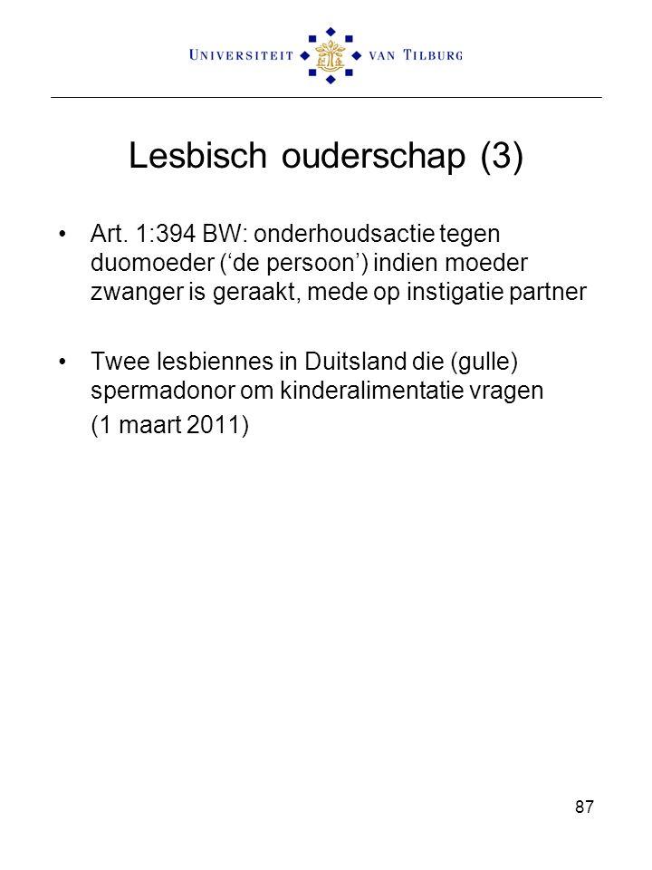 87 Lesbisch ouderschap (3) Art. 1:394 BW: onderhoudsactie tegen duomoeder ('de persoon') indien moeder zwanger is geraakt, mede op instigatie partner