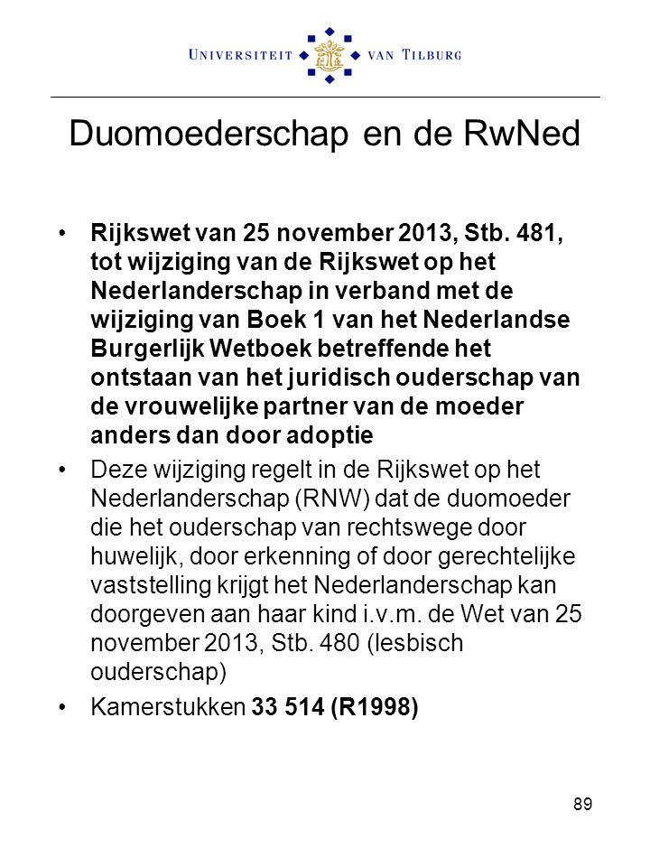 Duomoederschap en de RwNed Rijkswet van 25 november 2013, Stb. 481, tot wijziging van de Rijkswet op het Nederlanderschap in verband met de wijziging
