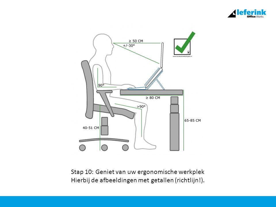 Stap 10: Geniet van uw ergonomische werkplek Hierbij de afbeeldingen met getallen (richtlijn!).