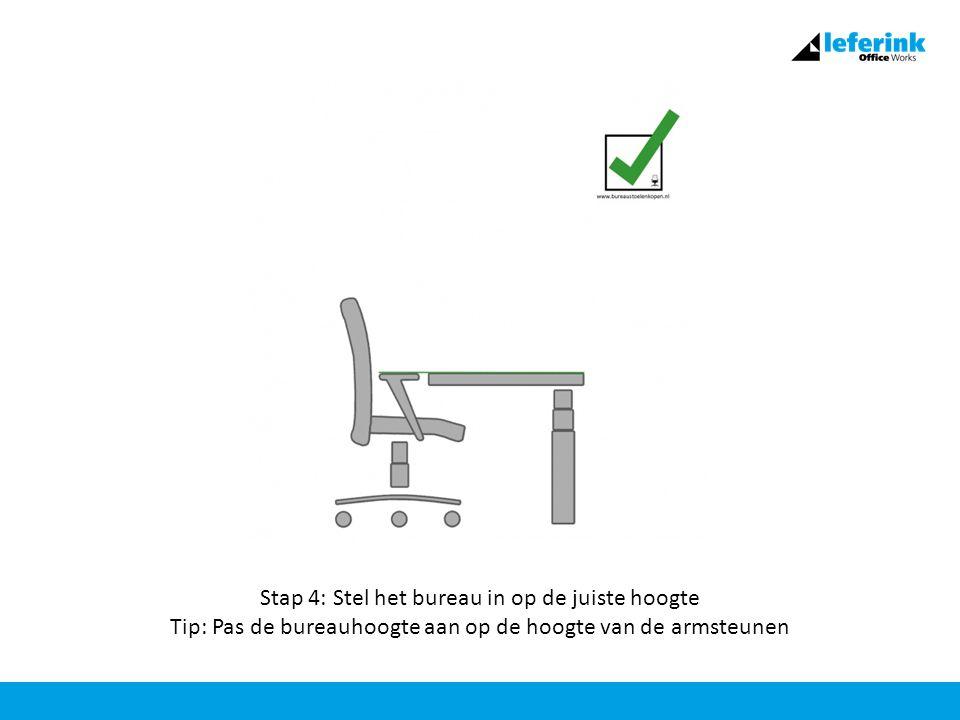 Stap 4: Stel het bureau in op de juiste hoogte Tip: Pas de bureauhoogte aan op de hoogte van de armsteunen