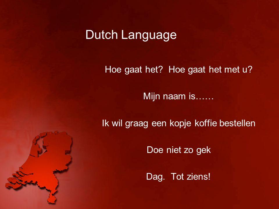 Dutch Language Hoe gaat het. Hoe gaat het met u.