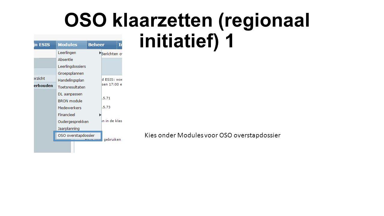 OSO klaarzetten (regionaal initiatief) 1 Kies onder Modules voor OSO overstapdossier