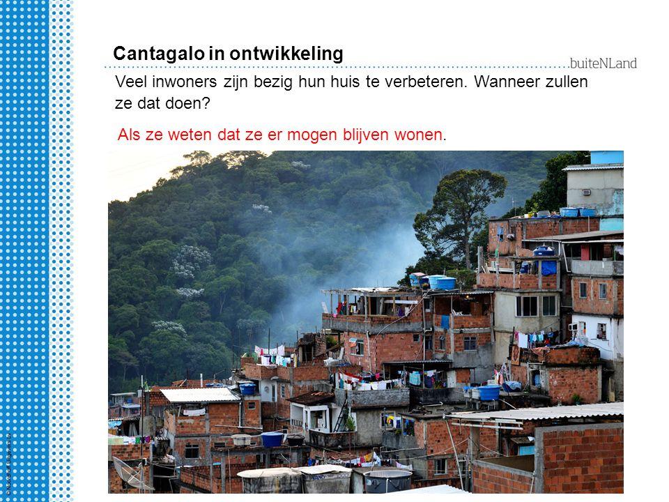 Cantagalo in ontwikkeling Als ze weten dat ze er mogen blijven wonen.
