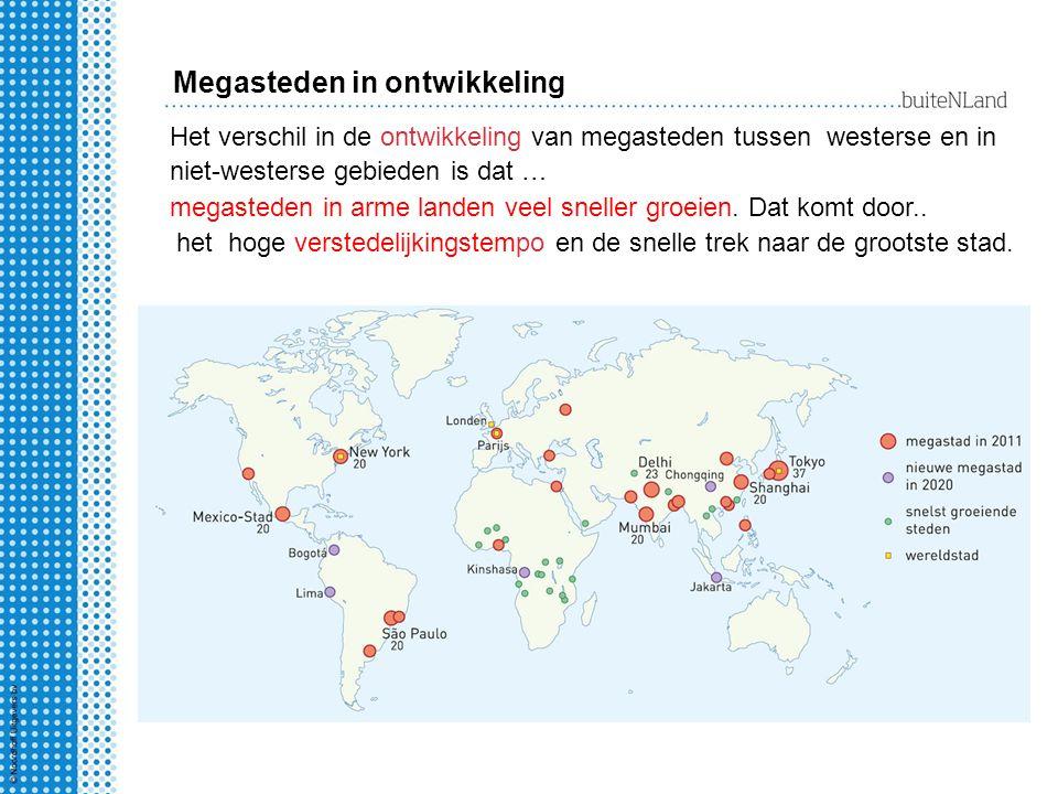Het verschil in de ontwikkeling van megasteden tussen westerse en in niet-westerse gebieden is dat … het hoge verstedelijkingstempo en de snelle trek naar de grootste stad.