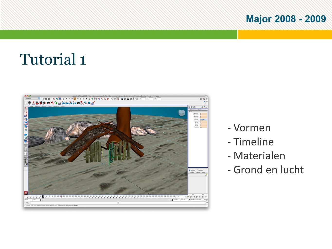 Major 2008 - 2009 Tutorial 1 - Vormen - Timeline - Materialen - Grond en lucht
