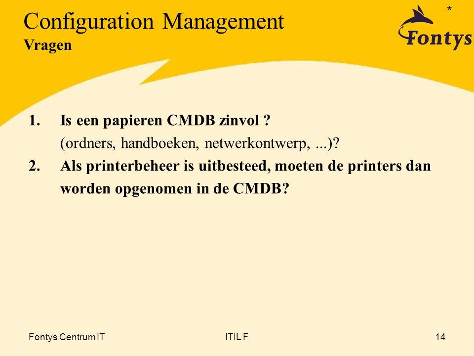 Fontys Centrum ITITIL F14 1.Is een papieren CMDB zinvol .