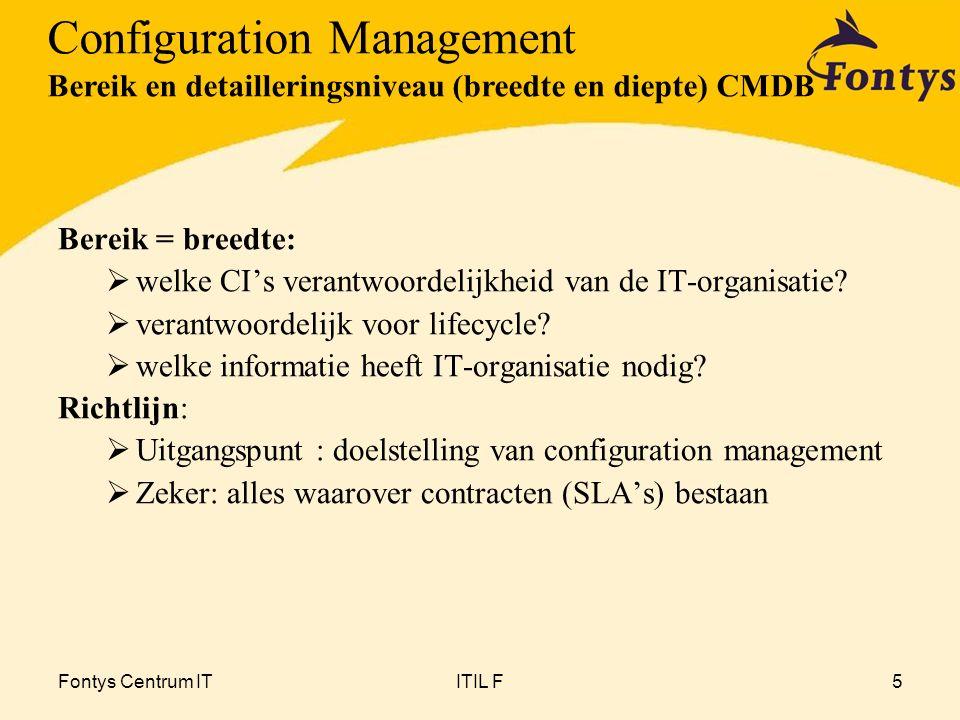 Fontys Centrum ITITIL F5 Bereik = breedte:  welke CI's verantwoordelijkheid van de IT-organisatie.