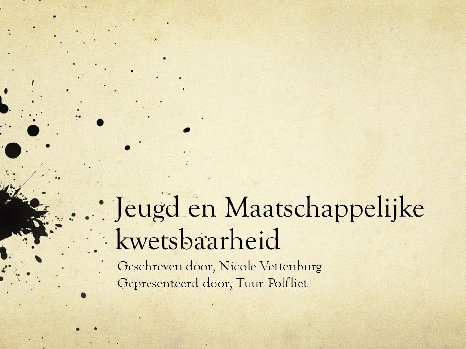 Jeugd en Maatschappelijke kwetsbaarheid Geschreven door, Nicole Vettenburg Gepresenteerd door, Tuur Polfliet